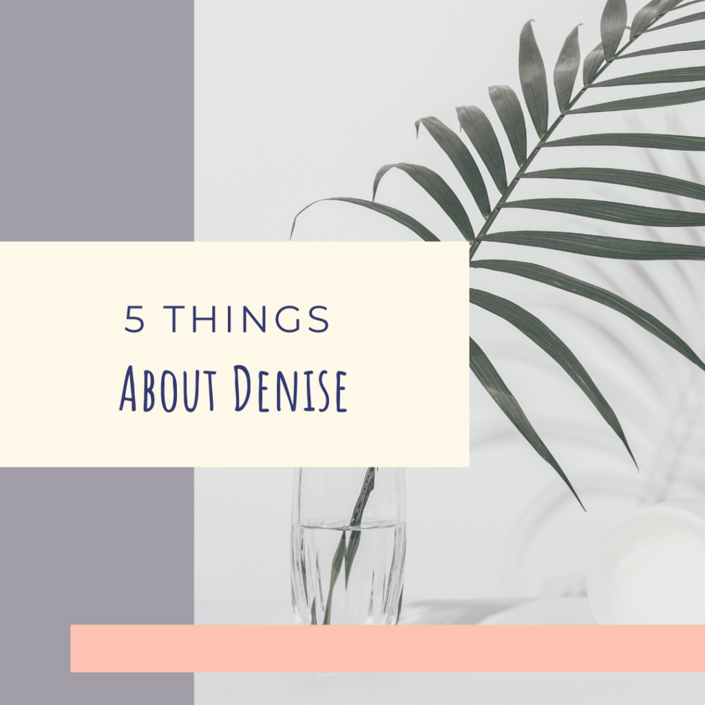 5 things about denise, health and wellness, dietitian